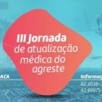 III Jornada de Atualização Médica do Agreste